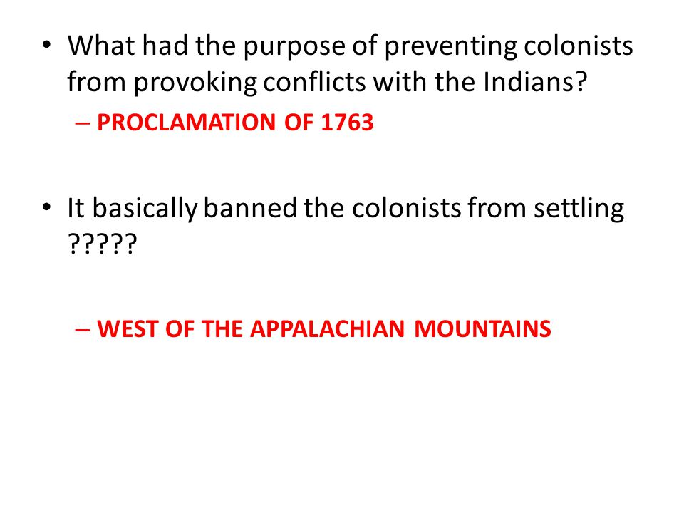 What had the purpose of preventing colonists from provoking conflicts with the Indians.