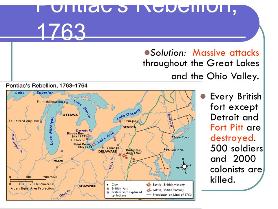Every British fort except Detroit and Fort Pitt are destroyed.