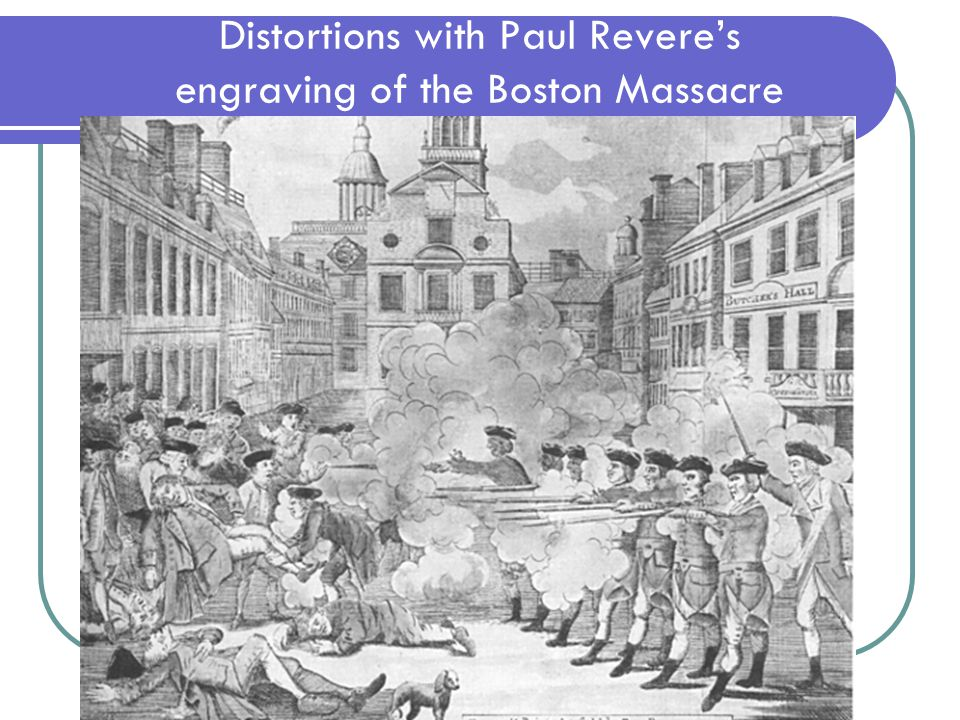 Distortions with Paul Revere's engraving of the Boston Massacre