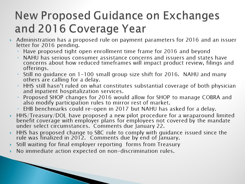  Administration has a proposed rule on payment parameters for 2016 and an issuer letter for 2016 pending.