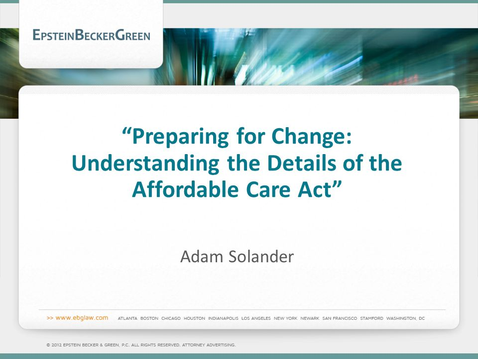 Preparing for Change: Understanding the Details of the Affordable Care Act Adam Solander
