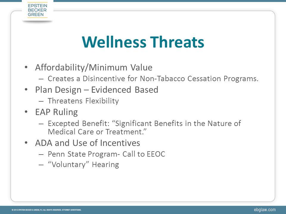Affordability/Minimum Value – Creates a Disincentive for Non-Tabacco Cessation Programs.