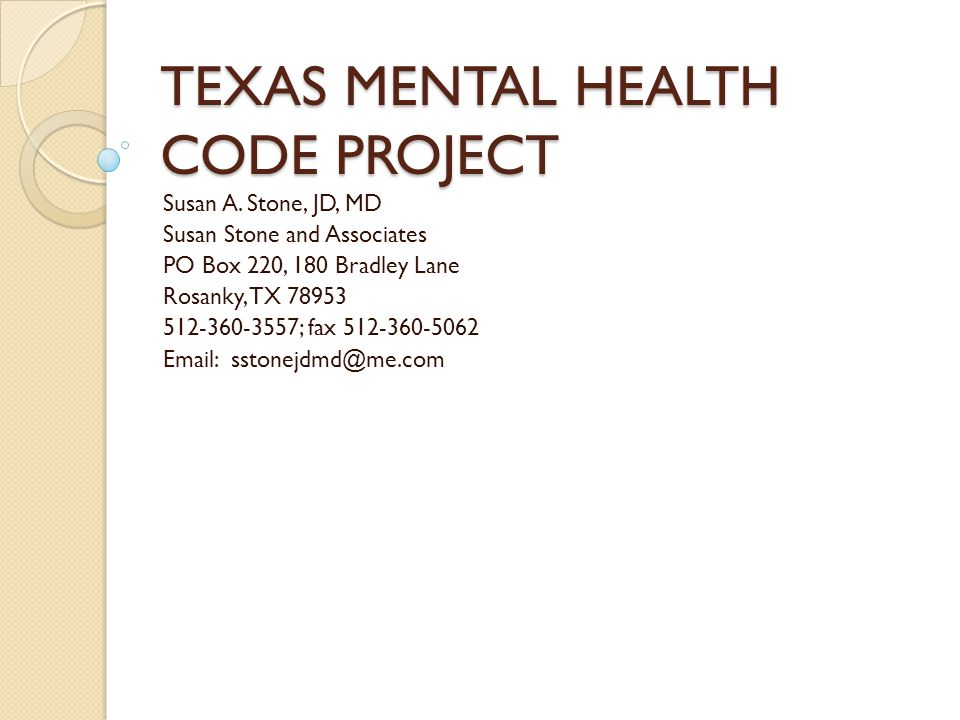 TEXAS MENTAL HEALTH CODE PROJECT Susan A.