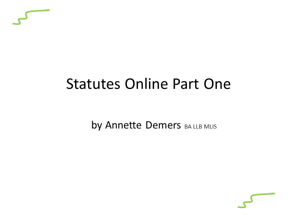 Statutes Online Part One by Annette Demers BA LLB MLIS