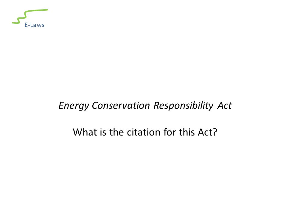 E-Laws Energy Conservation Responsibility Act What is the citation for this Act?