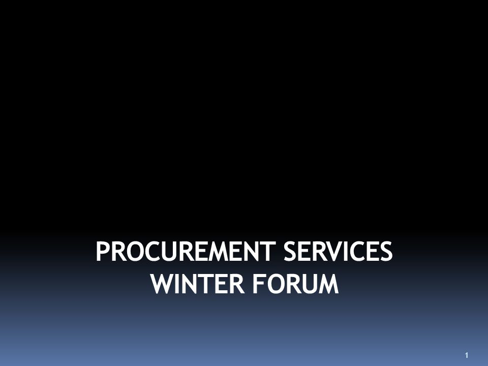 PROCUREMENT SERVICES WINTER FORUM 1