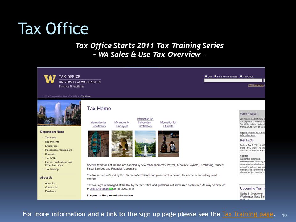 Tax Office Tax Office Starts 2011 Tax Training Series - WA Sales & Use Tax Overview – For more information and a link to the sign up page please see the Tax Training page.Tax Training page 10