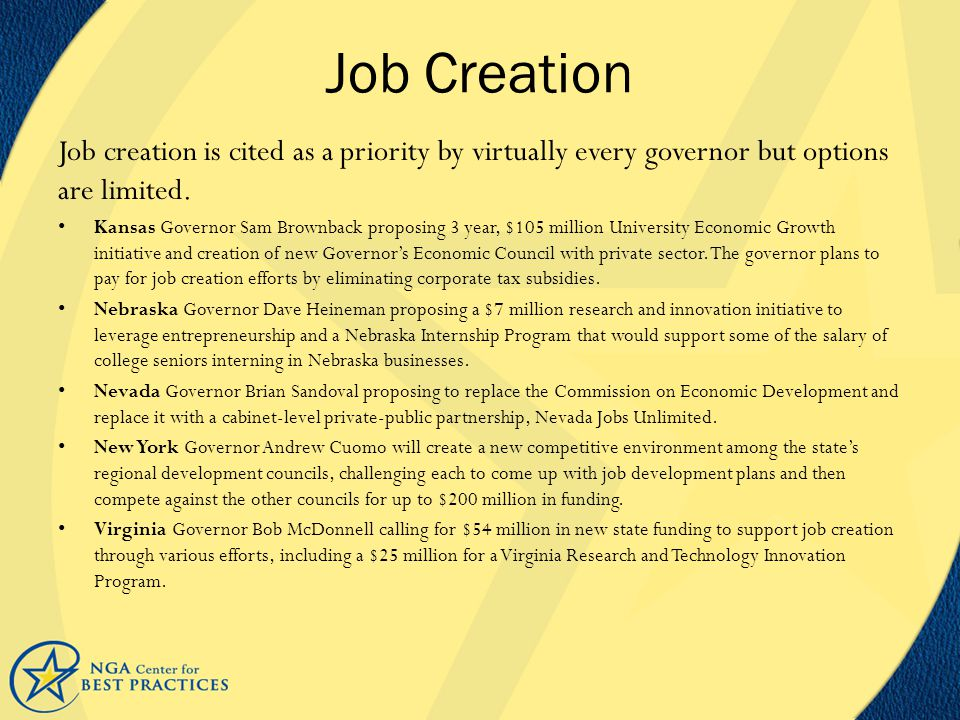 Job Creation Job creation is cited as a priority by virtually every governor but options are limited.