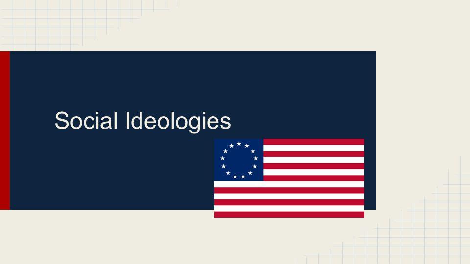 Social Ideologies