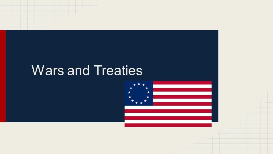 Wars and Treaties