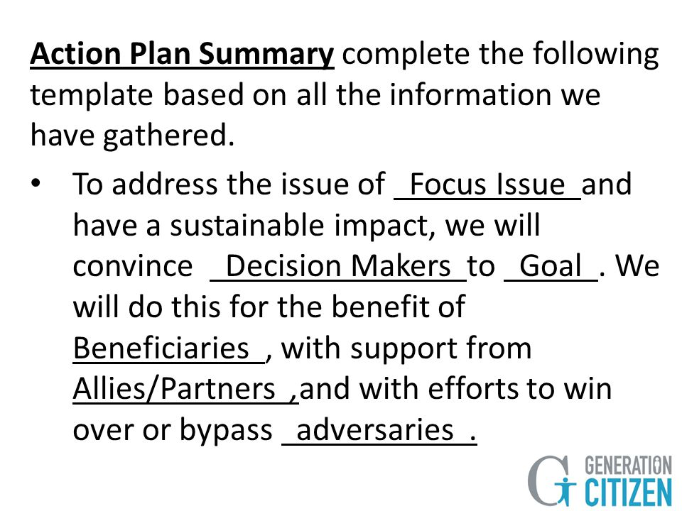 Action Plan Summary complete the following template based on all the information we have gathered.