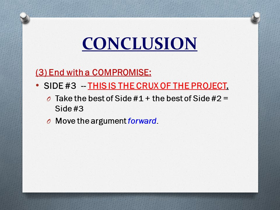 CONCLUSION (3) End with a COMPROMISE: SIDE #3 -- THIS IS THE CRUX OF THE PROJECT.