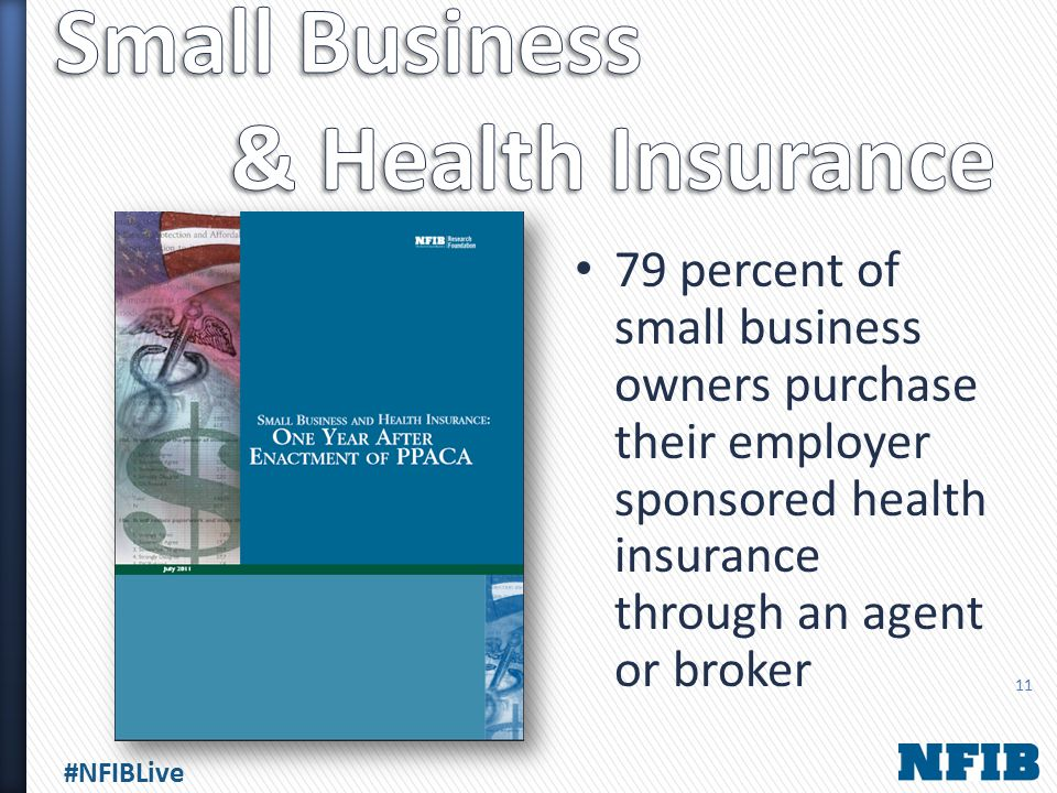 #NFIBLive 79 percent of small business owners purchase their employer sponsored health insurance through an agent or broker 11