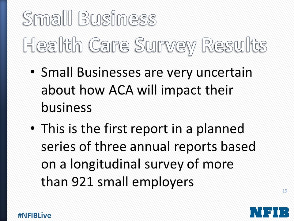 #NFIBLive Small Businesses are very uncertain about how ACA will impact their business This is the first report in a planned series of three annual re