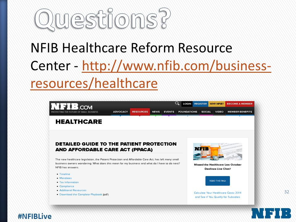 #NFIBLive NFIB Healthcare Reform Resource Center - http://www.nfib.com/business- resources/healthcarehttp://www.nfib.com/business- resources/healthcar