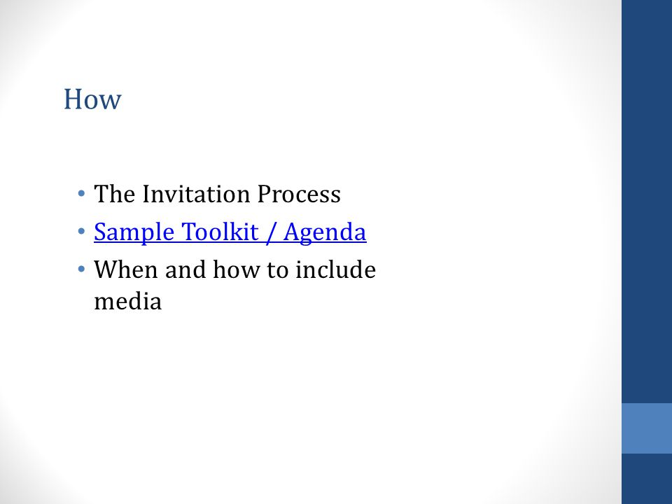 How The Invitation Process Sample Toolkit / Agenda When and how to include media
