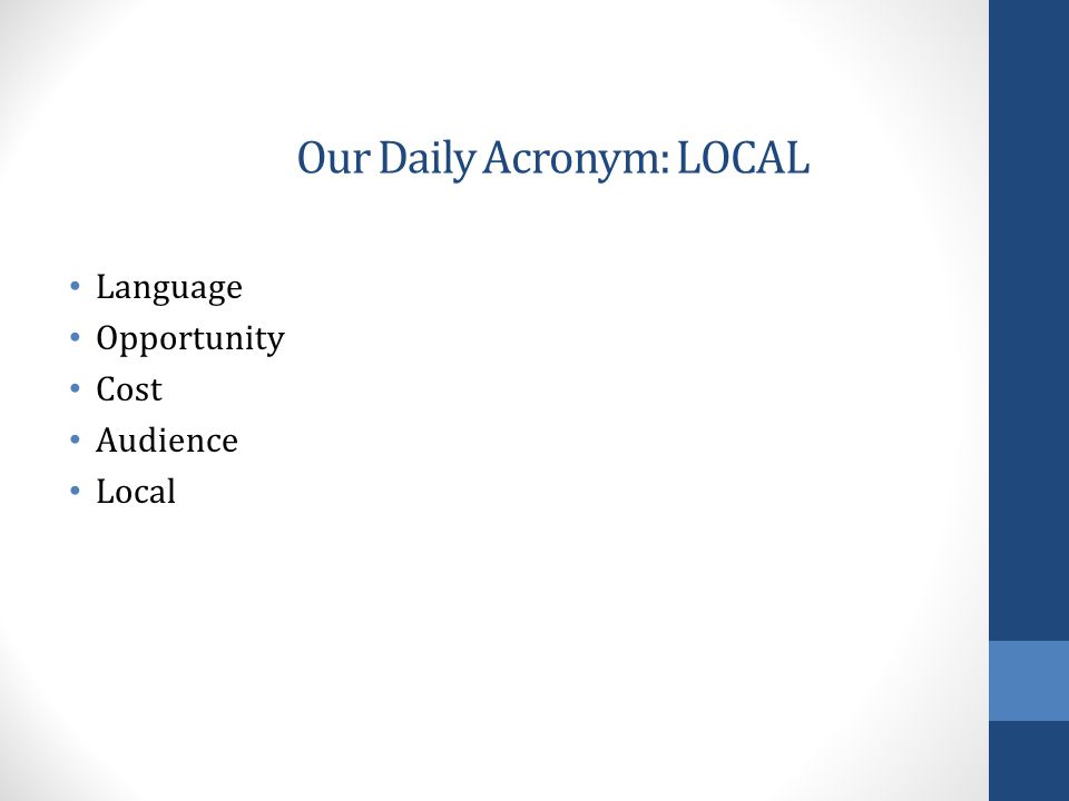 Our Daily Acronym: LOCAL Language Opportunity Cost Audience Local