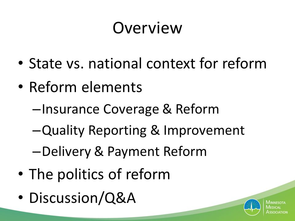 The Landscape 2008 Health Reform Act Bipartisan agreement Public health investment Quality reporting and improvement Payment and delivery reform Focus on cost containment Minimal focus on coverage/insurance reform 2010 Affordable Care Act (ACA) Bipartisan disagreement Public health investment Quality reporting and improvement Payment and delivery reform (Medicare/Medicaid) Strong focus on coverage/insurance reform Minimal on cost 4
