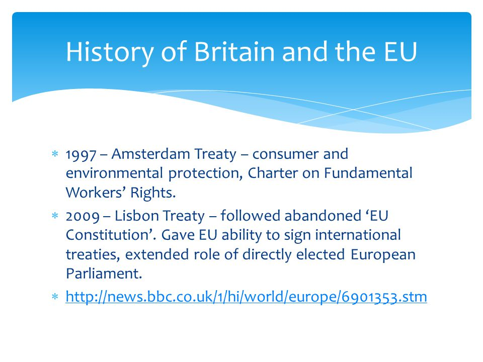  1997 – Amsterdam Treaty – consumer and environmental protection, Charter on Fundamental Workers' Rights.