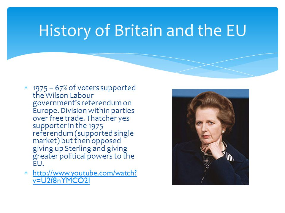  1975 – 67% of voters supported the Wilson Labour government's referendum on Europe.