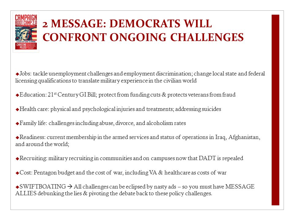 2 MESSAGE: DEMOCRATS WILL CONFRONT ONGOING CHALLENGES  Jobs: tackle unemployment challenges and employment discrimination; change local state and fed