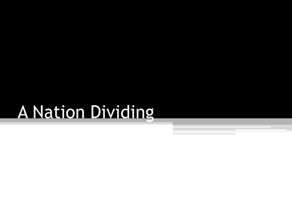 A Nation Dividing