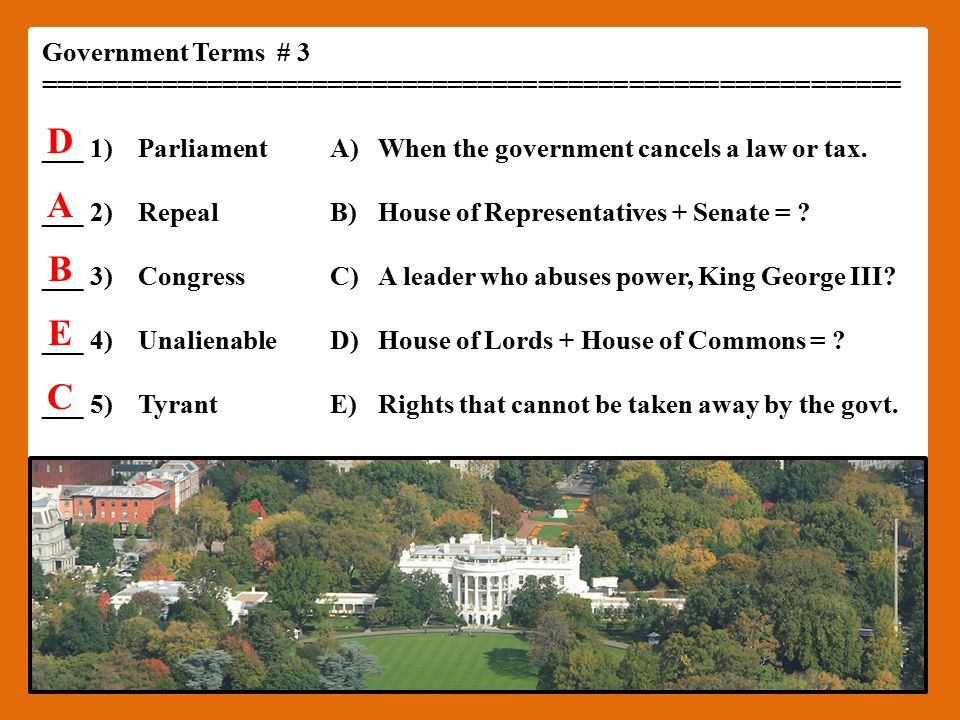 Government Terms # 3 ========================================================= ___1)ParliamentA)When the government cancels a law or tax.