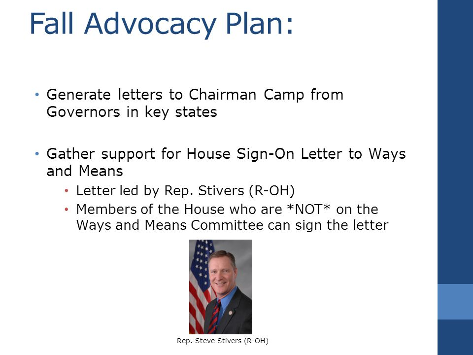 Fall Advocacy Plan: Generate letters to Chairman Camp from Governors in key states Gather support for House Sign-On Letter to Ways and Means Letter led by Rep.