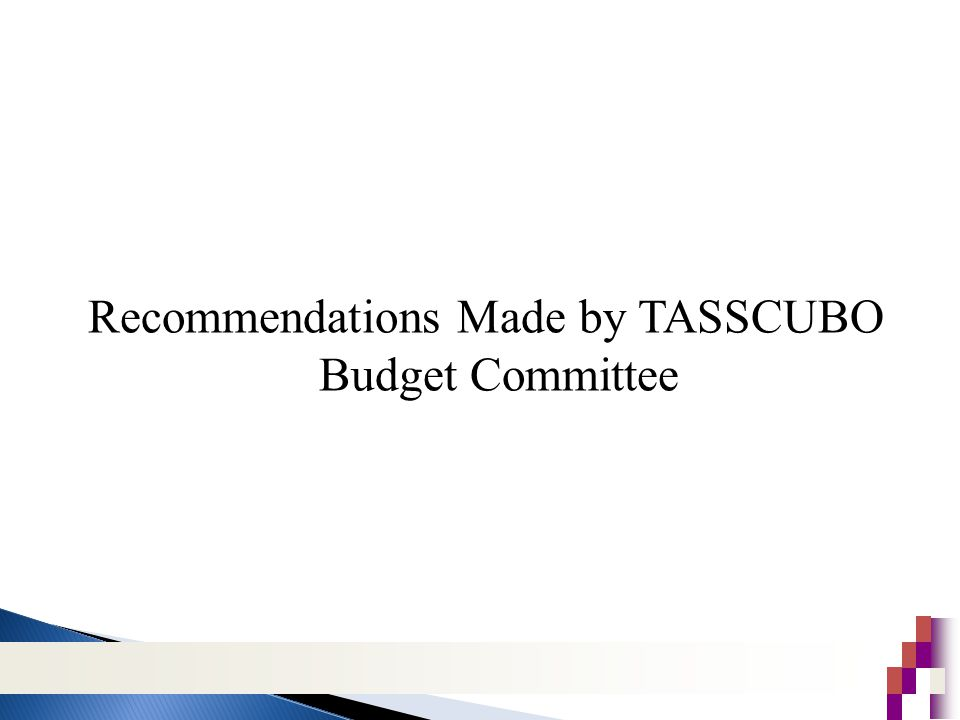 Recommendations Made by TASSCUBO Budget Committee