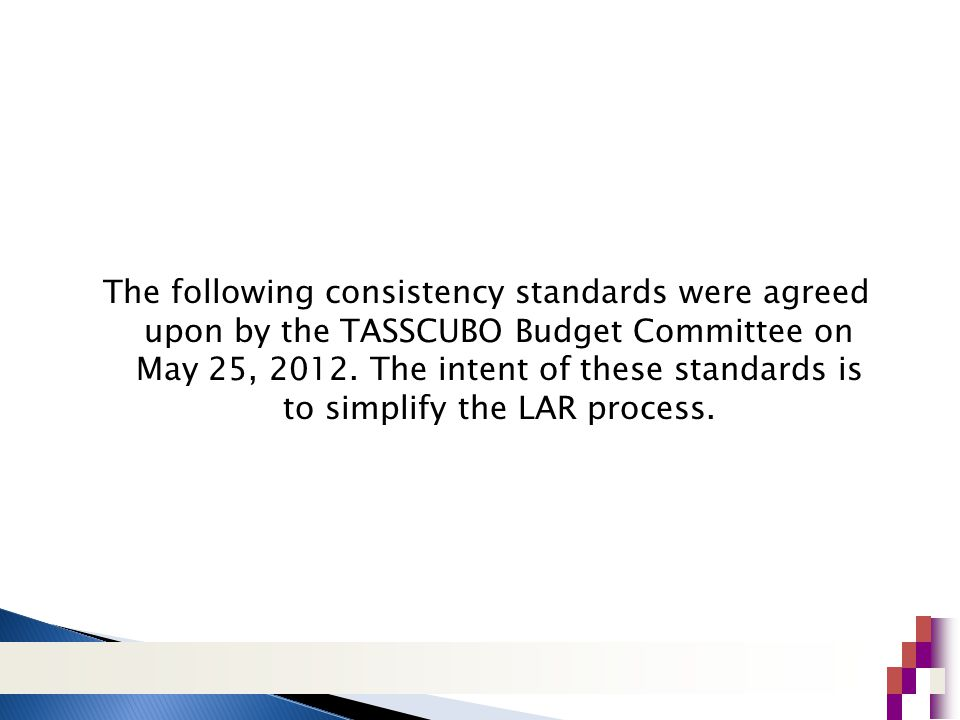The following consistency standards were agreed upon by the TASSCUBO Budget Committee on May 25, 2012.