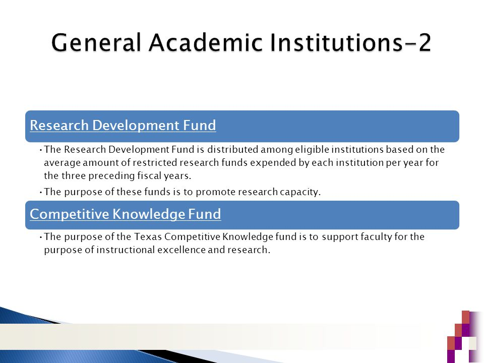 Research Development Fund The Research Development Fund is distributed among eligible institutions based on the average amount of restricted research funds expended by each institution per year for the three preceding fiscal years.