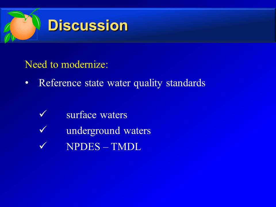 Need to modernize: Reference state water quality standards surface waters underground waters NPDES – TMDL