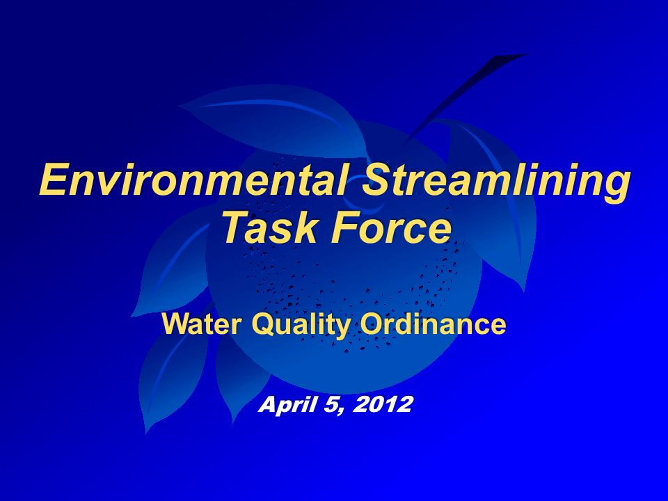 Environmental Streamlining Task Force Water Quality Ordinance April 5, 2012