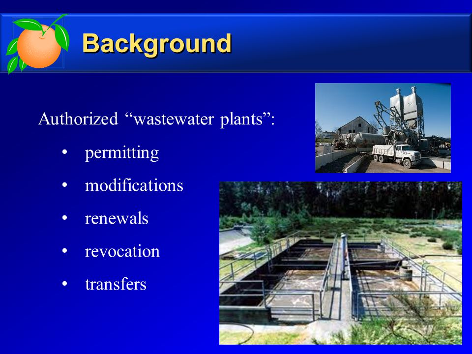 Background Authorized wastewater plants : permitting modifications renewals revocation transfers