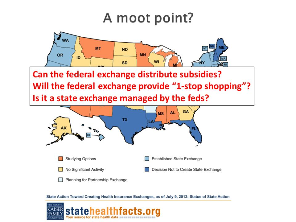 "A moot point? Can the federal exchange distribute subsidies? Will the federal exchange provide ""1-stop shopping""? Is it a state exchange managed by th"
