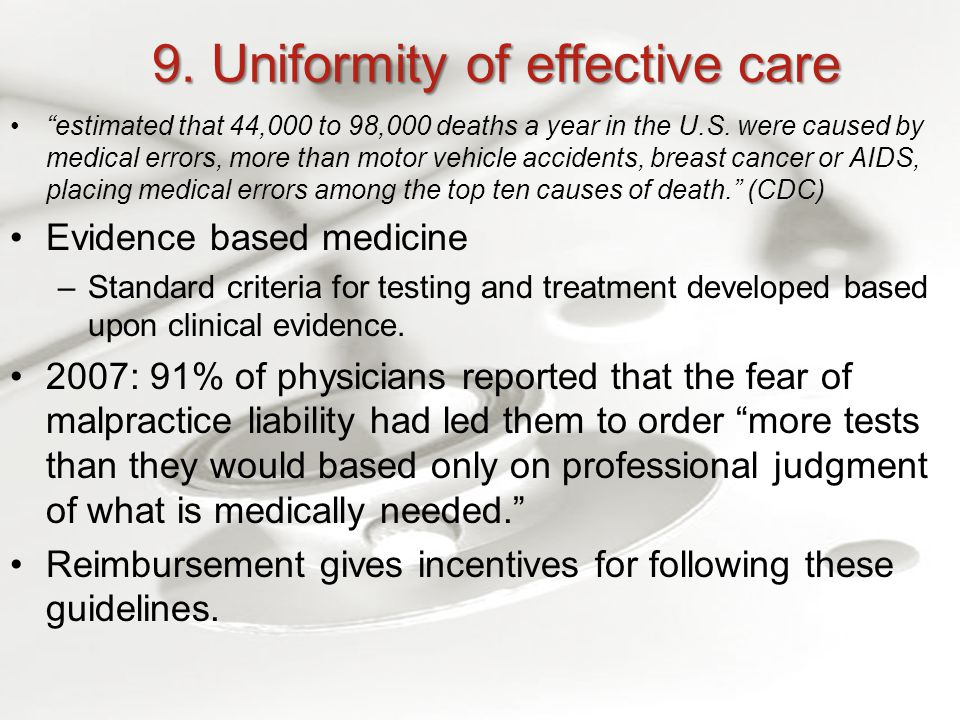 9. Uniformity of effective care estimated that 44,000 to 98,000 deaths a year in the U.S.