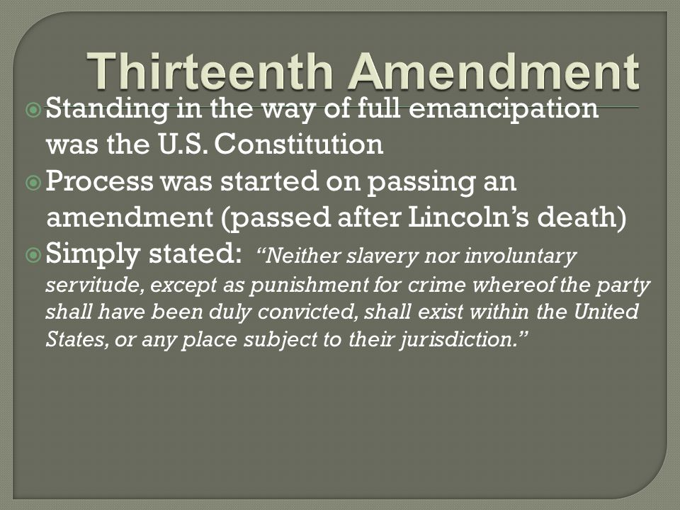 Standing in the way of full emancipation was the U.S.
