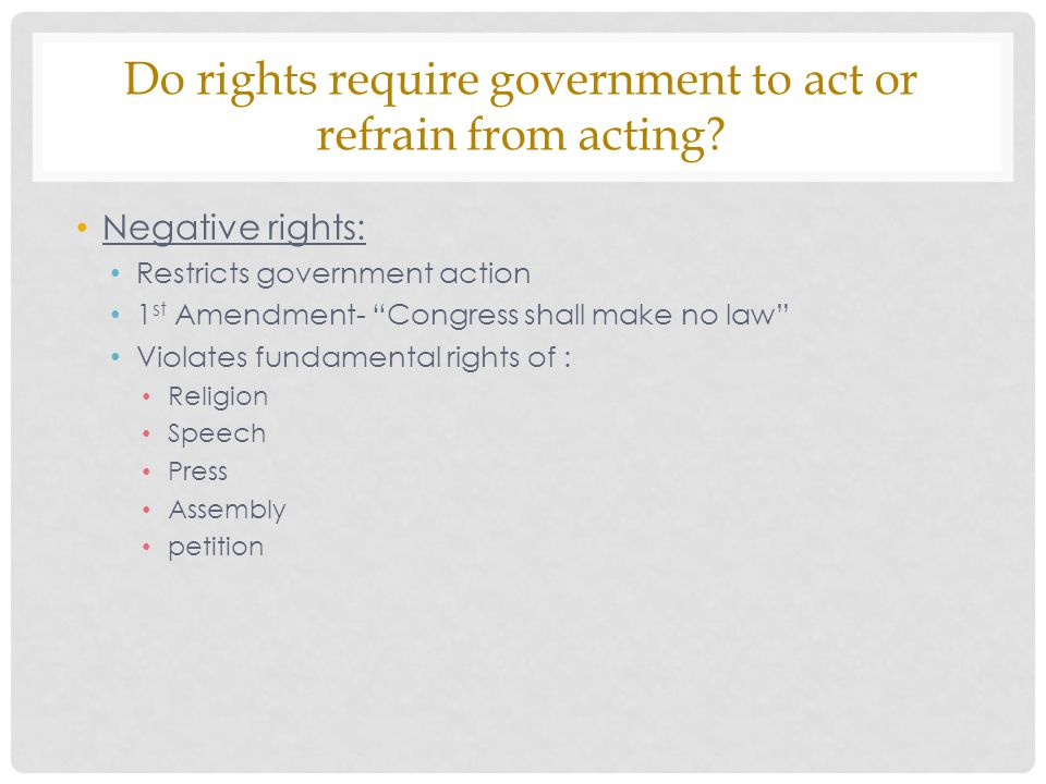 Do rights require government to act or refrain from acting.