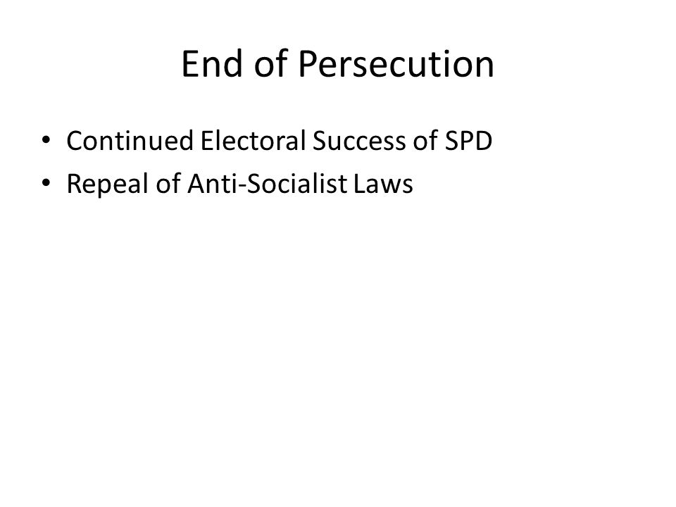 End of Persecution Continued Electoral Success of SPD Repeal of Anti-Socialist Laws