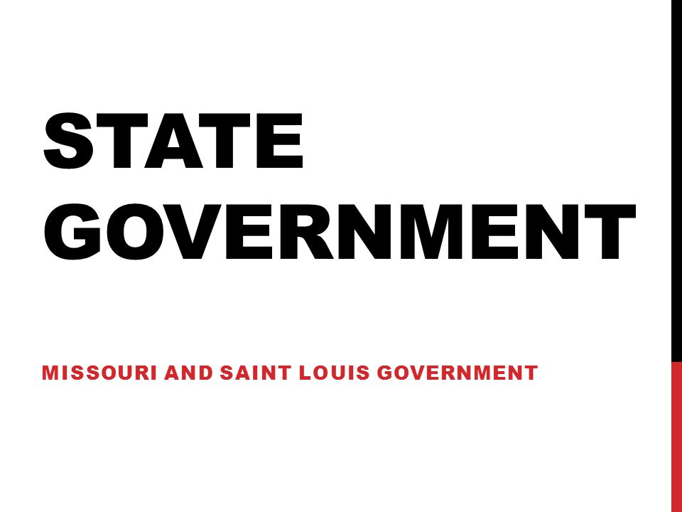 STATE GOVERNMENT MISSOURI AND SAINT LOUIS GOVERNMENT