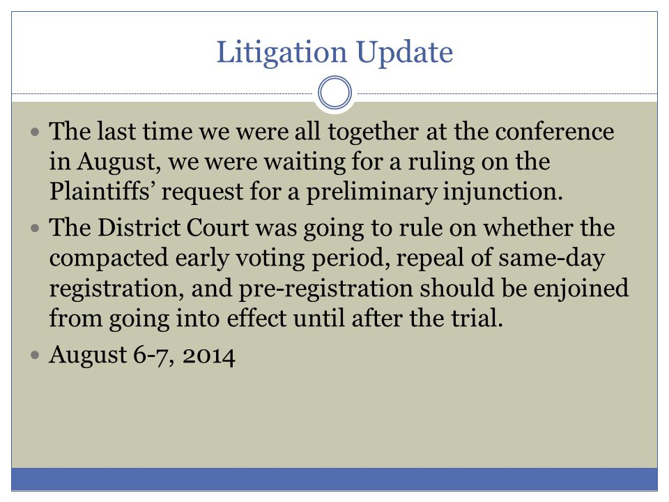 Litigation Update On the following day, August 8, we finally heard from the court.
