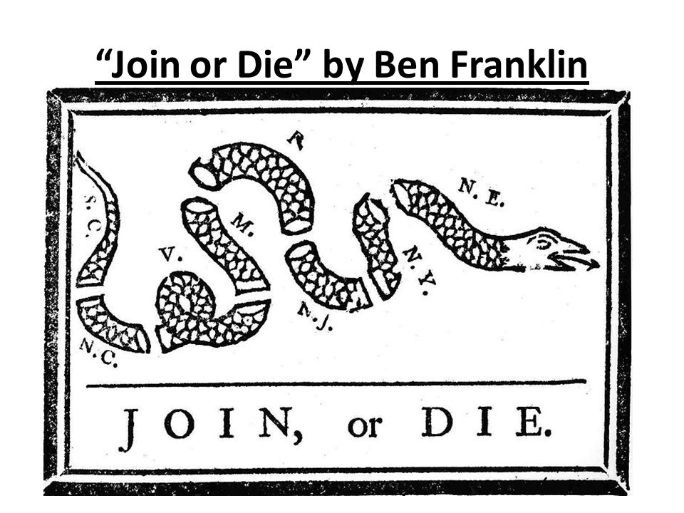 Join or Die by Ben Franklin