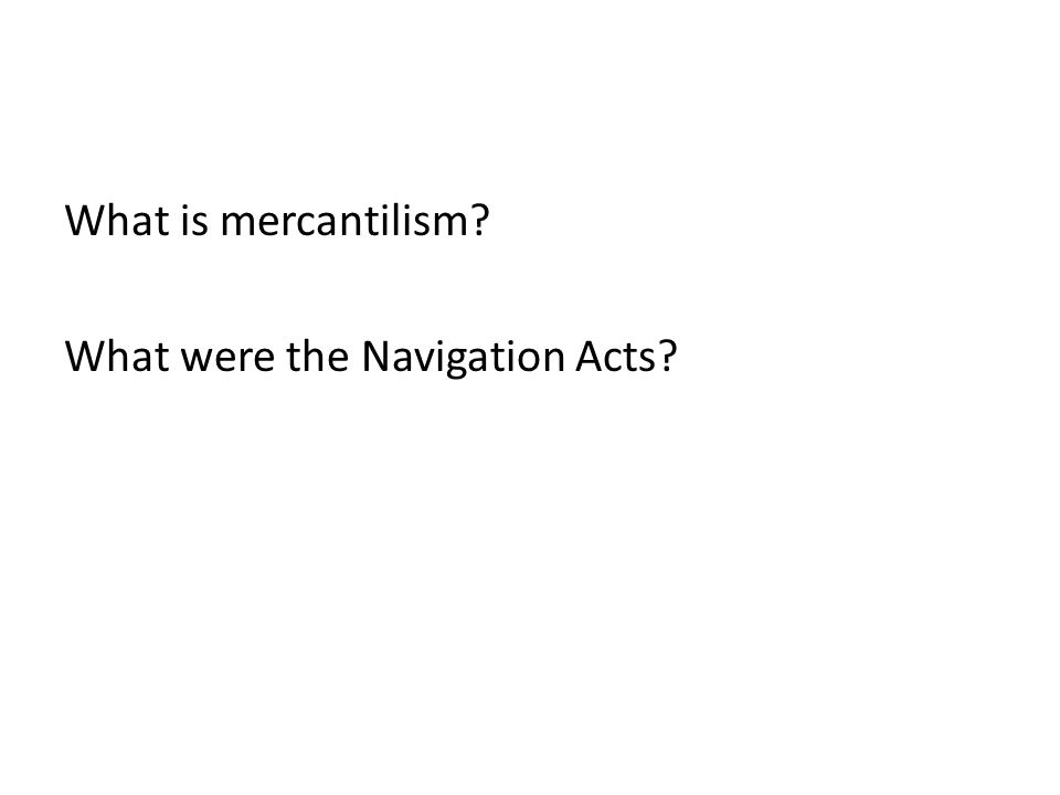 What is mercantilism What were the Navigation Acts