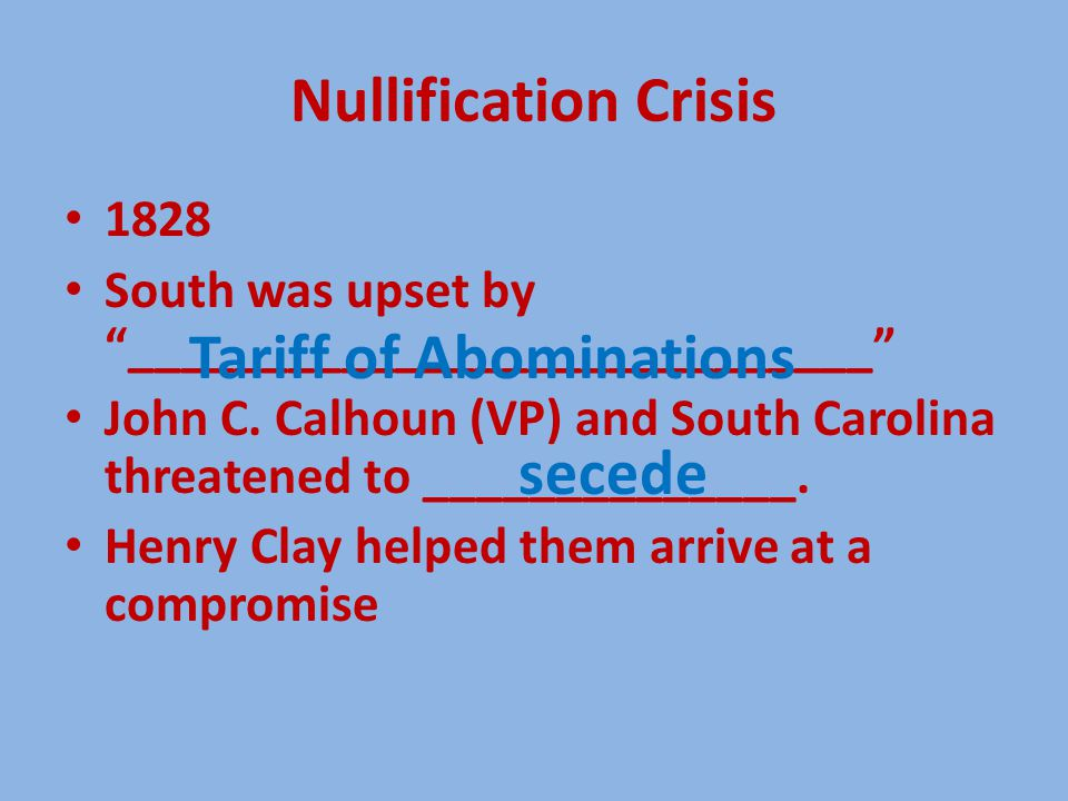 Nullification Crisis 1828 South was upset by ____________________________ John C.