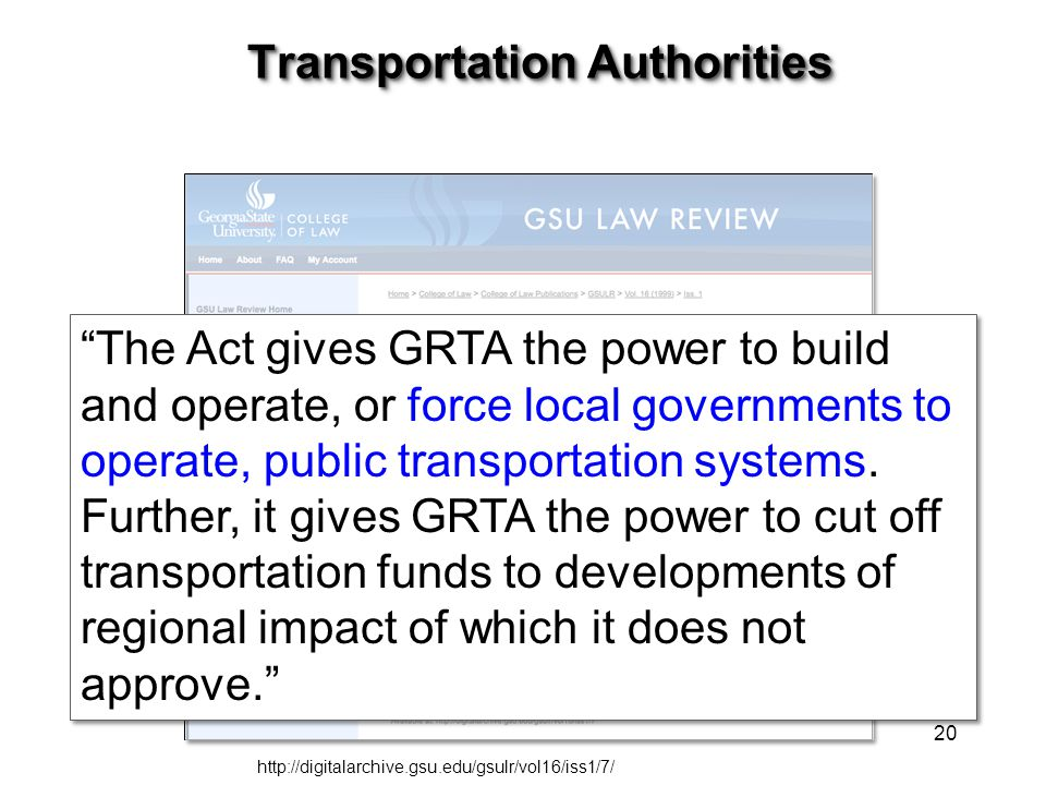 "Transportation Authorities ""The Act gives GRTA the power to build and operate, or force local governments to operate, public transportation systems. F"