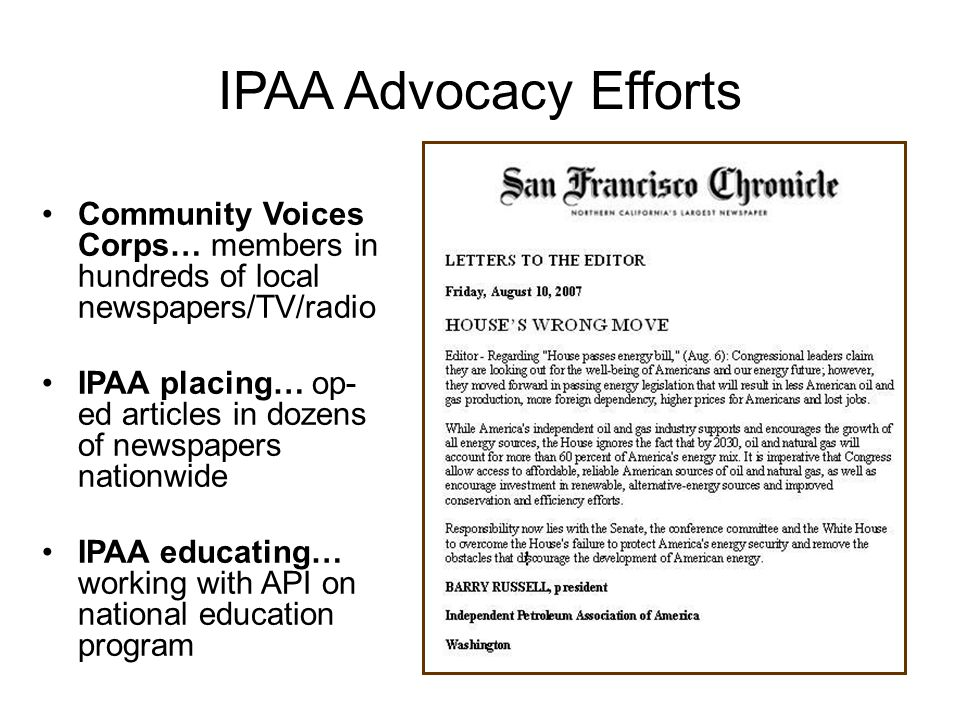 IPAA Advocacy Efforts Community Voices Corps… members in hundreds of local newspapers/TV/radio IPAA placing… op- ed articles in dozens of newspapers n