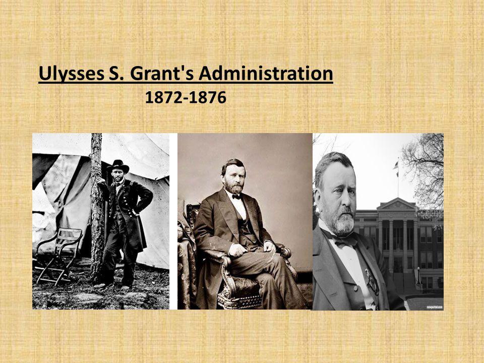 Ulysses S. Grant's Administration 1872-1876