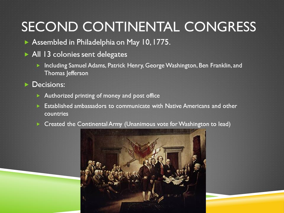 SECOND CONTINENTAL CONGRESS  Assembled in Philadelphia on May 10, 1775.