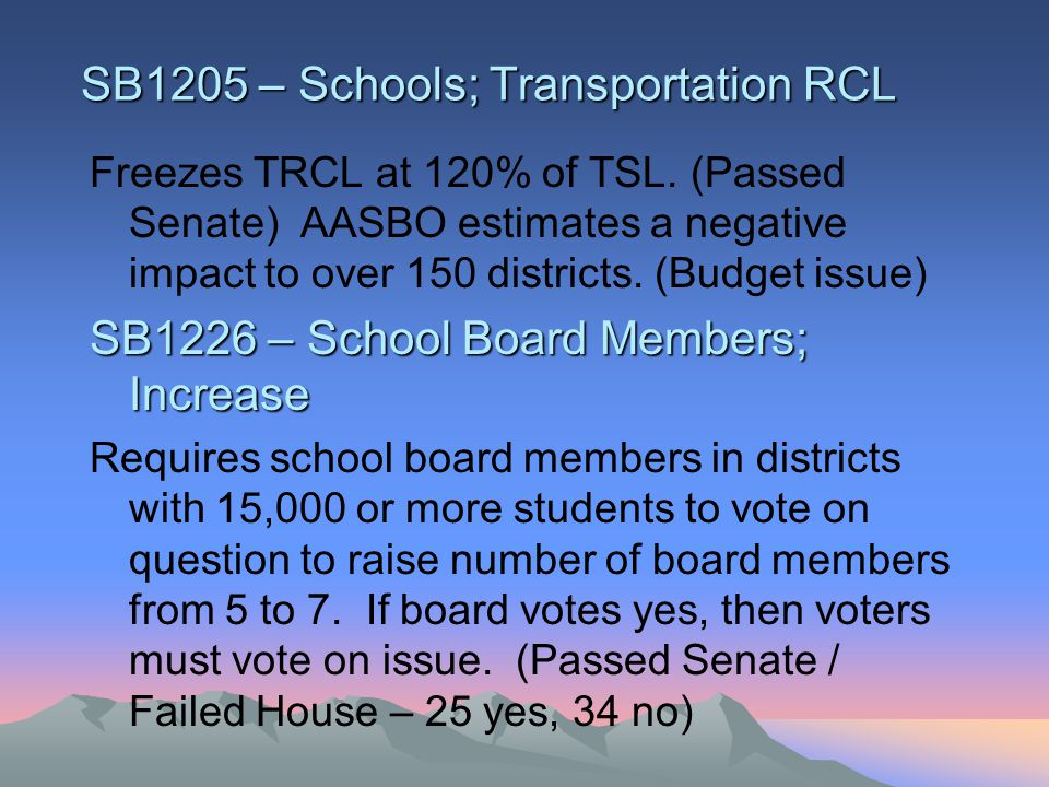 SB1205 – Schools; Transportation RCL Freezes TRCL at 120% of TSL.