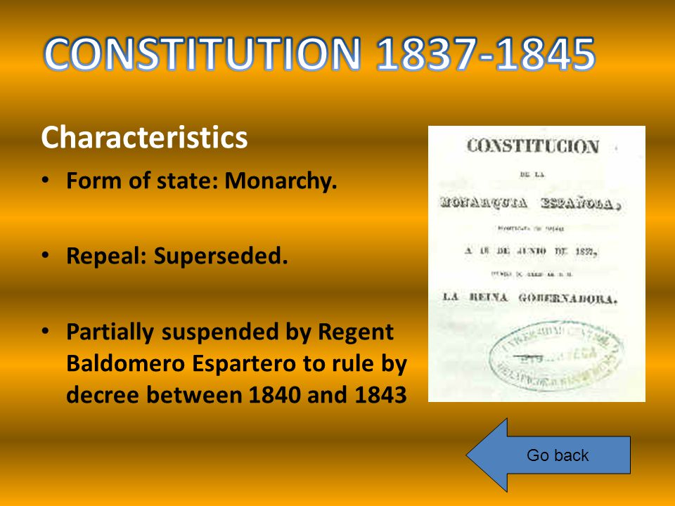 Characteristics Form of state: Monarchy. Repeal: Superseded.